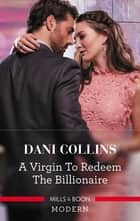A Virgin to Redeem the Billionaire ebook by