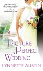 Picture Perfect Wedding - a charming southern romance of second chances ebook by Lynnette Austin