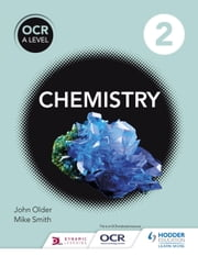 OCR A Level Chemistry Student Book 2 ebook by Mike Smith,John Older