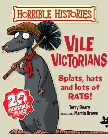Horrible Histories: Vile Victorians (New Edition) ebook by Terry Deary