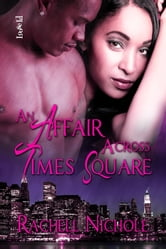 An Affair Across Times Square ebook by Rachell Nichole