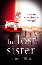 The Lost Sister ebook by Laura Elliot