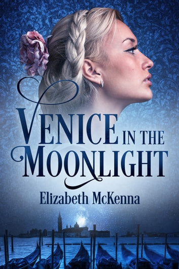 Venice in the Moonlight ebook by Elizabeth McKenna