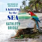 A Killing by the Sea audiobook by Kathleen Bridge