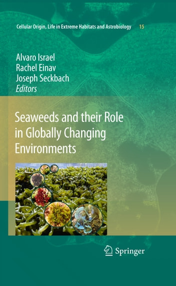 Seaweeds And Their Role In Globally Changing Environments Ebook By