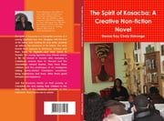 The Spirit of Kasacba - A Creative Non-fiction Novel ebook by Donna Kakonge