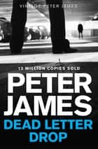 Dead Letter Drop: A Max Flynn Novel 1 ebook by Peter James