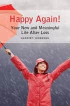 Happy Again ebook by Harriet Hodgson