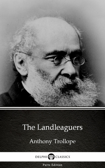 The Landleaguers by Anthony Trollope (Illustrated) ebook by Anthony Trollope