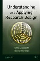 Understanding and Applying Research Design ebook by Martin Lee Abbott, Jennifer McKinney