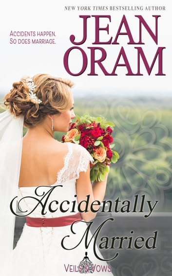 Accidentally Married - A Marriage of Convenience Sweet Romance ebook by Jean Oram