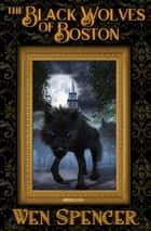 The Black Wolves of Boston ebook by
