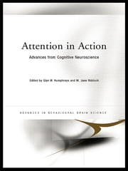 Attention in Action - Advances from Cognitive Neuroscience ebook by Glyn Humphreys,Jane Riddoch