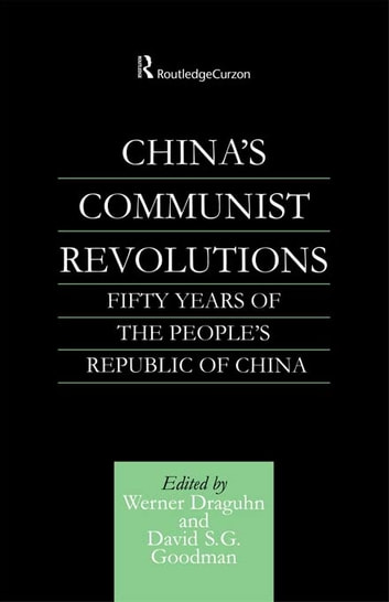 China's Communist Revolutions - Fifty Years of The People's Republic of China ebook by