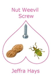 Nut Weevil Screw ebook by Jeffra Hays
