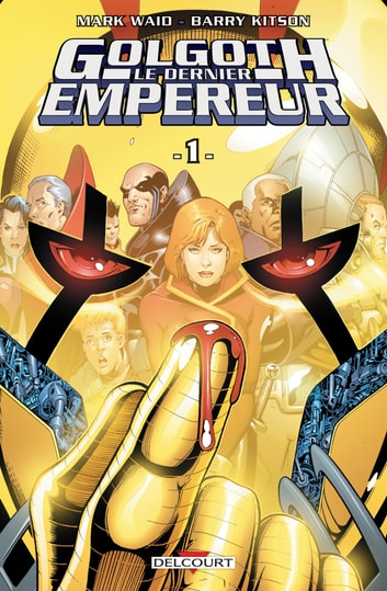 Golgoth T01 - Le dernier empereur ebook by Mark Waid,Barry Kitson