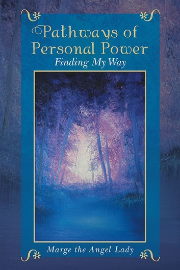 Pathways of Personal Power - Finding My Way ebook by Marge the Angel Lady