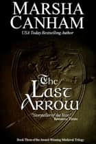 The Last Arrow ebook by Marsha Canham