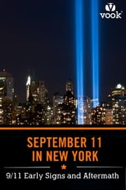 September 11 in New York: 9/11 Early Signs and Aftermath ebook by Vook