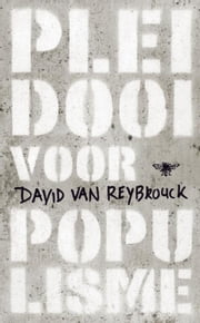 Pleidooi voor populisme ebook by David van Reybrouck