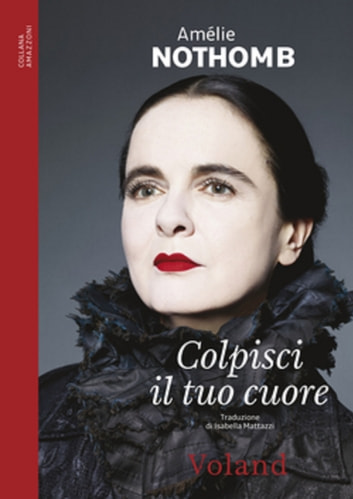 Colpisci il tuo cuore ebook by Amélie Nothomb