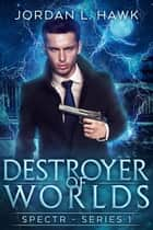 Destroyer of Worlds ebook by