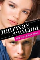 Halfway Perfect eBook by Julie Cross, Mark Perini