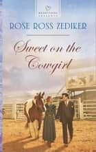 Sweet on the Cowgirl ebook by Rose Ross Zediker