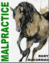 Malpractice ebook by Rory McCormac