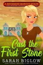 Cast the First Stone - (A Christian Cozy Mystery) ebook by Sarah Biglow