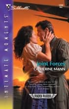 Joint Forces ebook by Catherine Mann