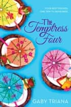 The Temptress Four ebook by Gaby Triana