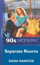 Separate Rooms (Mills & Boon Vintage 90s Modern) ebook by Diana Hamilton