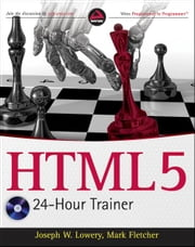 HTML5 24-Hour Trainer ebook by Mark Fletcher,Joseph Lowery