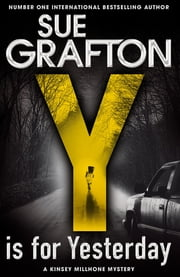 Y is for Yesterday: A Kinsey Millhone Novel 25 ebook by Sue Grafton