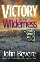 Victory in the Wilderness ebook by John Bevere