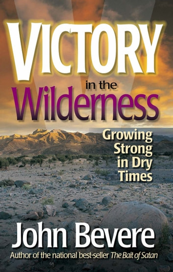 Victory in the wilderness ebook by john bevere 9781933185880 victory in the wilderness ebook by john bevere fandeluxe Gallery