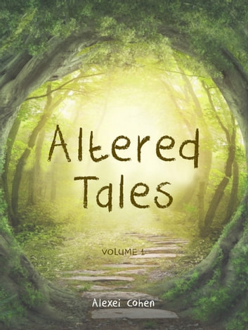 Altered Tales ebook by Alexei Cohen