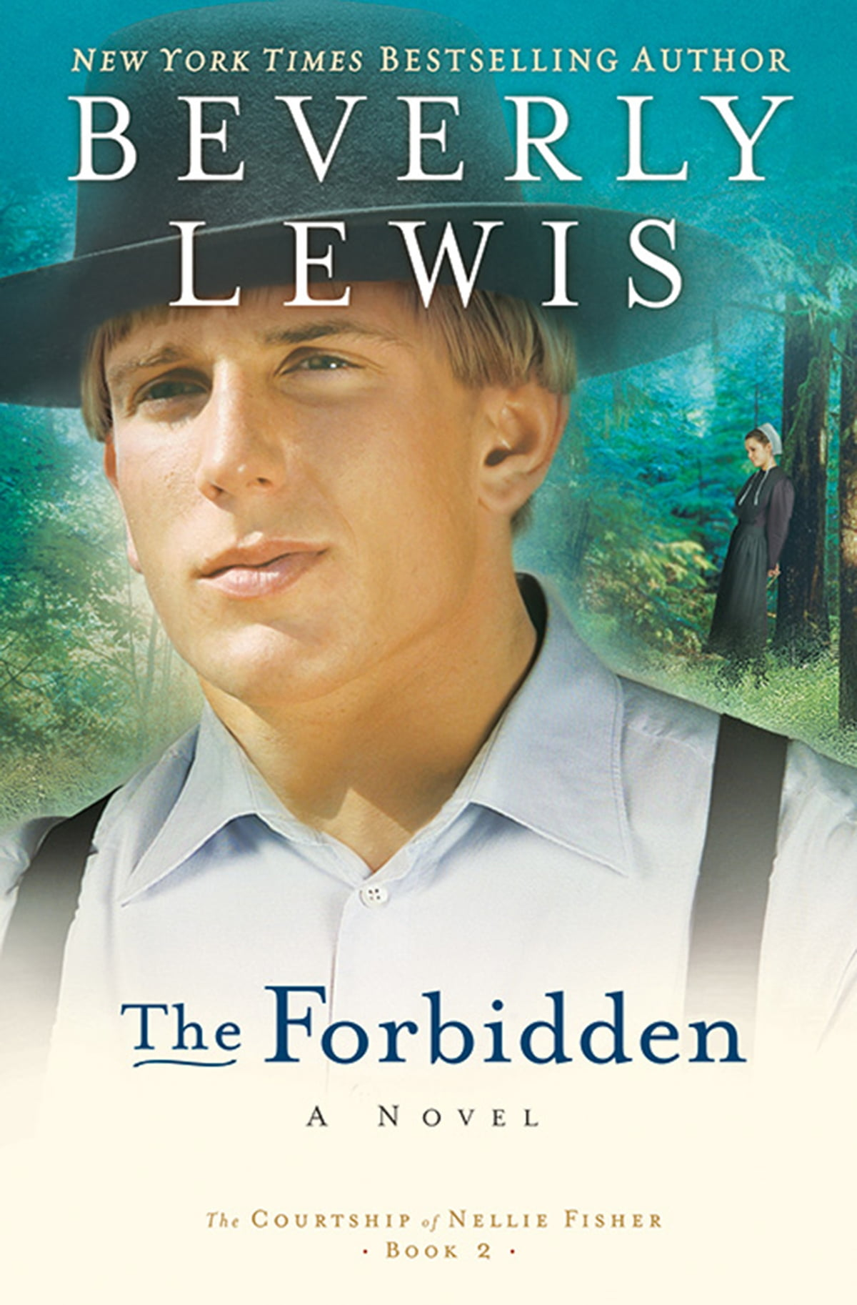 Forbidden, The (The Courtship of Nellie Fisher Book #2) eBook by Beverly  Lewis - 9781441203427   Rakuten Kobo