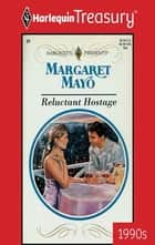 Reluctant Hostage ebook by Margaret Mayo