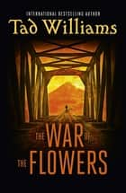 The War of the Flowers ebook by