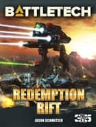 BattleTech: Redemption Rift ebook by Jason Schmetzer