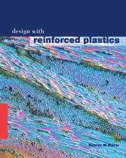 Design with Reinforced Plastics - A Guide for Engineers and Designers ebook by R.M. Mayer