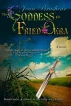 The Goddess Of Fried Okra ebook by Jean Brashear