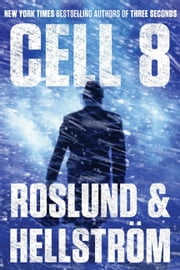 Cell 8 ebook by Anders Roslund,Borge Hellstrom,Kari Dickson