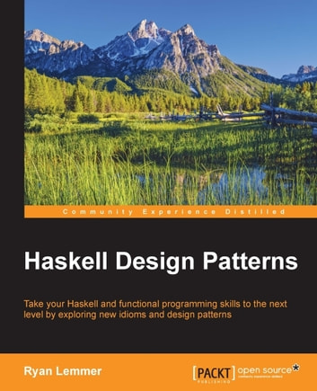 Haskell Design Patterns ebook by Ryan Lemmer