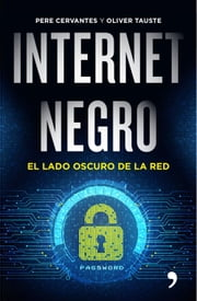 Internet negro ebook by Pere Cervantes Pascual, Oliver Tauste Solá