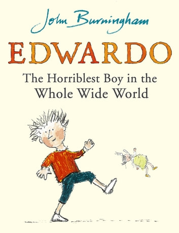 Edwardo the Horriblest Boy in the Whole Wide World eBook by John Burningham