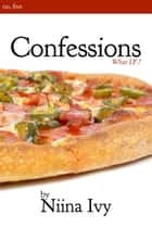 Confessions ebook by Niina Ivy