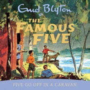 Five Go Off In A Caravan - Book 5 audiobook by Enid Blyton